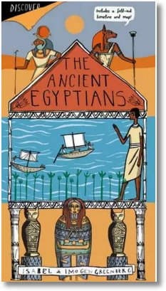 The Ancient Egyptians by Isabel and Imogen Greenberg
