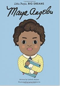 Maya Angelou, Little People, Big Dreams