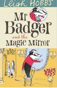 Mr Badger and the Magic Mirror